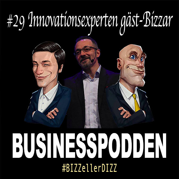 #29 Innovationsexperten Donnie Lygonis gäst-Bizzar
